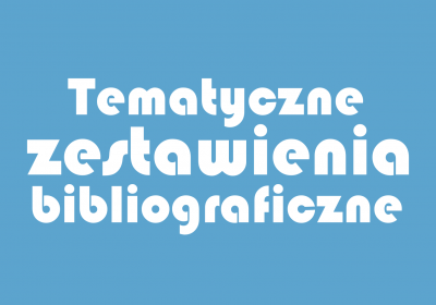 Nowe zestawienia bibliograficzne