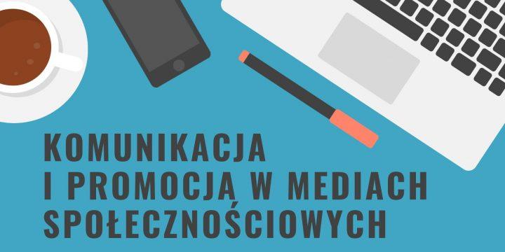 Komunikacja i promocja w mediach społecznościowych